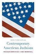 Contemporary American Judaism: Transformation and Renewal