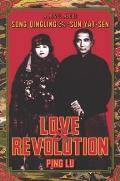 Love and Revolution: a Novel About Song Qingling and Sun Yat-sen (06 Edition) Cover