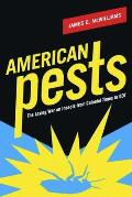 American Pests: The Losing War on Insects from Colonial Times to DDT