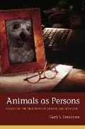 Animals As Persons (10 Edition)