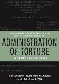 Administration of Torture: A Documentary Record from Washington to Abu Ghraib and Beyond Cover