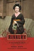 Rivalry: A Geisha's Tale (Japanese Studies)