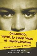 Childhood Youth & Social Work in Transformation Implications for Policy & Practice
