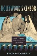 Hollywoods Censor Joseph I Breen & the Production Code Administration