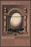 Elective Affinities: Musical Essays on the History of Aesthetic Theory