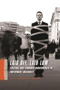 Laid Off, Laid Low: Political and Economic Consequences of Employment Insecurity (Social Science Research Council on the Privatization of Risk)