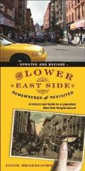 The Lower East Side Remembered & Revisited: History and Guide to a Legendary New York Neighborhood (Updated and Revised)