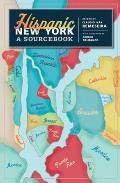 Hispanic New York: A Sourcebook