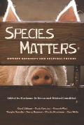 Species Matters : Humane Advocacy... (12 Edition)