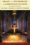 Image and Pilgrimage in Christian Culture. Victor Turner and Edith Turner (ACLS Lectures on the History of Religions)