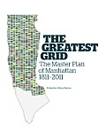 The Greatest Grid: The Master Plan of Manhattan, 1811-2011