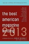 Best American Magazine Writing 2013 (13 Edition)