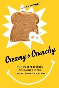 Creamy & Crunchy: An Informal History of Peanut Butter, the All-American Food