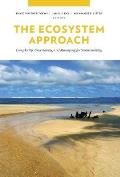 The Ecosystem Approach: Complexity, Uncertainty, and Managing for Sustainability