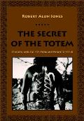 The Secret of the Totem: Religion and Society from McLennan to Freud
