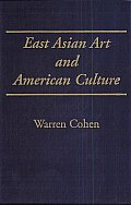 East Asian Art and American Culture: A Study in International Relations