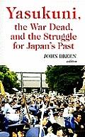 Yasukuni the War Dead & the...