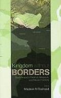 Kingdom Without Borders Saudi Political Religious & Media Frontiers