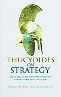 Thucydides On Strategy Grand Strategies in the Peloponnesian War & Their Relevance Today