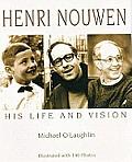 Henri Nouwen His Life & Vision