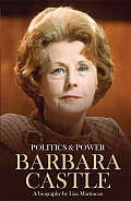 Barbara Castle: Politics & Power