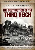 The Destruction of the Third Reich