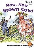 Now, Now, Brown Cow! (Twisters Rhymers)