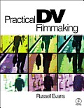 Practical DV Filmmaking with CDROM