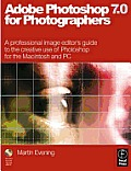 Adobe Photoshop 7.0 for Photographers: Hotoshop for the Macintosh and PC with CDROM