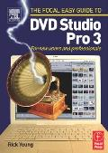 Focal Easy Guide to DVD Studio Pro 3: For New Users and Professionals Cover