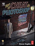 How To Cheat in Photoshop 2ND Edition