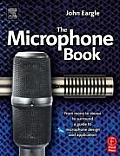 Microphone Book From Mono to Stereo to Surround A Guide to Microphone Design & Application