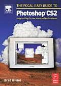 Focal Easy Guide to Photoshop Cs2: Image Editing for New Users and Professionals