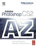 Adobe Photoshop CS2 A Z Tools & Features Illustrated Ready Reference
