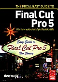 Focal Easy Guide To Final Cut Pro 5 For New Users & Professionals