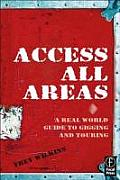 Access All Areas A Real World Guide to Gigging & Touring