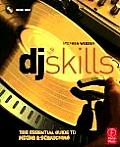 Dj Skills: the Essential Guide To Mixing and Scratching -with CD (08 Edition)