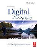 Digital Photography Essential Skills 4th Edition