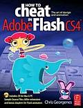 How to Cheat in Adobe Flash CS4: The Art of Design and Animation [With CDROM]