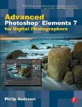 Advanced Photoshop Elements 7 for Digital Photographers: Advanced Photoshop Elements 7 for Digital Photographers