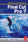 Focal Easy Guide To Final Cut Pro 7 (10 Edition)
