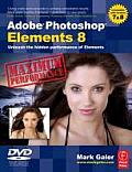 Adobe Photoshop Elements 8: Maximum Performance: Unleash the Hidden Performance of Elements [With DVD]