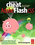 How to Cheat in Adobe Flash CS5: The Art of Design and Animation [With DVD ROM]