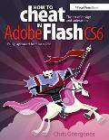 How to Cheat in Adobe Flash CS6 The Art of Design & Animation