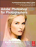Adobe Photoshop CS6 for Photographers A professional image editors guide to the creative use of Photoshop for the Macintosh & PC