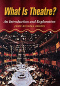 What Is Theatre? : an Introduction and Exploration (97 Edition)