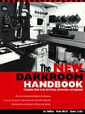 New Darkroom Handbook A Complete Guide To The Be
