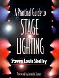 Practical Guide To Stage Lighting (99 - Old Edition)