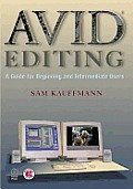 Avid Editing 1st Edition A Guide for Beginning & Intermediate Users