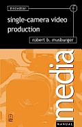 Single Camera Video Production 3rd Edition